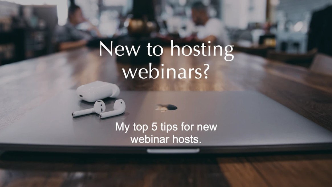 20200405 Featured Images New to hosting webinars 1200x675pxl