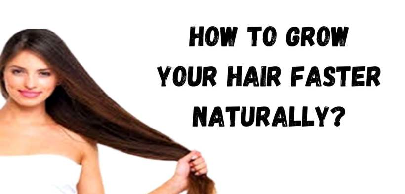 Natural ways to grow your hair faster.