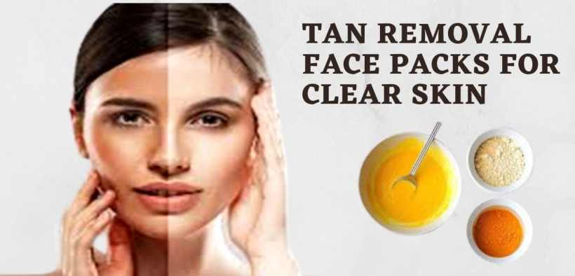 tan removal face packs for healthy skin
