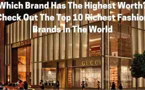 The Richest Fashion Brands