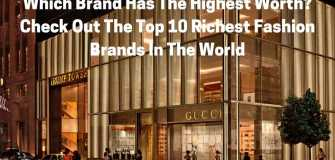 The Richest Fashion Brands