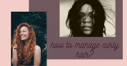 how to manage curly hair_derje