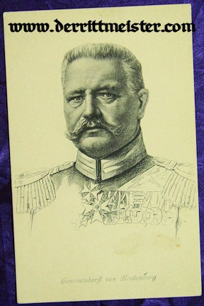POSTCARD - GENERALFELDMARSCHALL PAUL von HINDENBURG - Imperial German Military Antiques Sale