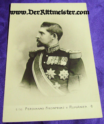 POSTCARD - CROWN PRINCE FERDINAND - ROMANIA - Imperial German Military Antiques Sale