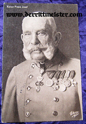 POSTCARD - KAISER FRANZ-JOSEF - AUSTRIA - Imperial German Military Antiques Sale