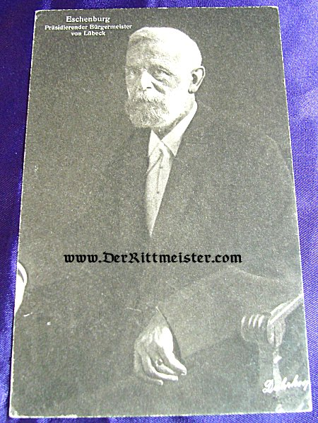 POSTCARD - HERR ESCHENBURG - BÜRGERMEISTER - LÜBECK - Imperial German Military Antiques Sale