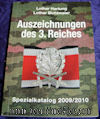 GERMANY - BOOK - AUSZEICHNUNGEN des 3. REICHES - SPEZIALKATALOG 2009/2010 by LOTHAR HARTUNG & LOTHAR BICHLMAIER - Imperial German Military Antiques Sale