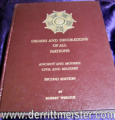 ORDERS AND DECORATIONS OF ALL NATIONS: ANCIENT AND MODERN CIVIL AND MILITARY: SECOND EDITION by ROBERT WERLICH - Imperial German Military Antiques Sale