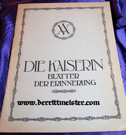 GERMANY - BOOKLET - DIE KAISERIN BLATTER - DER ERINNERUNG by Dr. Bogdan Krieger - Imperial German Military Antiques Sale