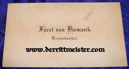 PRUSSIA - CALLING CARD - OTTO von BISMARCK - Imperial German Military Antiques Sale