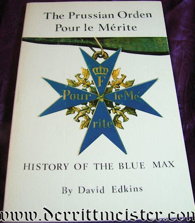 PRUSSIA - BOOK - THE PRUSSIAN ORDEN POUR le MÉRITE - THE HISTORY OF THE BLUE MAX by DAVID EDKINS - Imperial German Military Antiques Sale