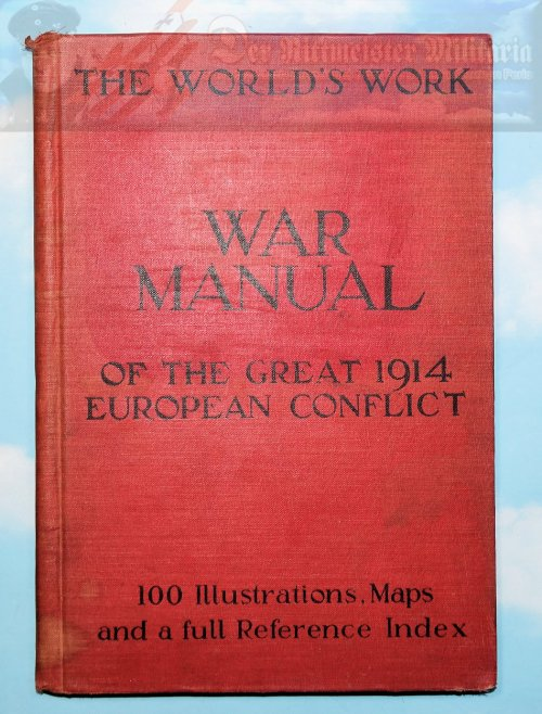 GERMANY - BOOK - THE WORLDS WORK: WAR MANUAL OF THE GREAT 1914 EUROPEAN CONFLICT - Imperial German Military Antiques Sale