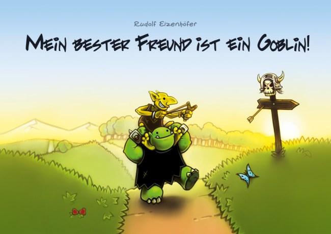 Mein bester Freund ist ein Goblin von Rudolf Eizenhöfer
