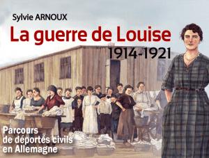 La guerre de Louise 1914-1921 - Sylvie Arnoux