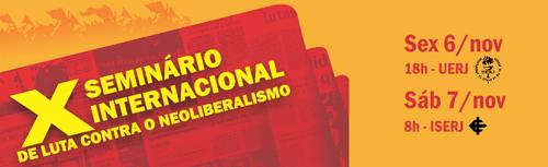 X Seminário Internacional de Luta contra o Neoliberalismo