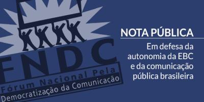 Em defesa da autonomia da EBC e da comunicação pública brasileira