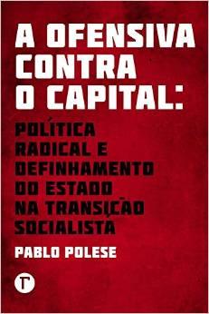 A ofensiva contra o capital: uma mais-resenha