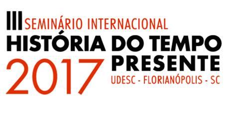 III Seminário Internacional História do Tempo Presente