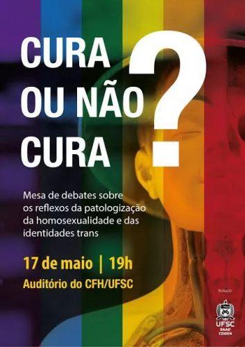 """Debate dia 17 de maio: """"Cura ou não cura? Os reflexos da patologização da homossexualidade e das identidades trans"""""""