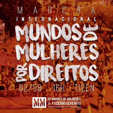Marcha Mundos de Mulheres por Direitos é o momento mais esperado do 13º Mundos de Mulheres e Fazendo Gênero 11