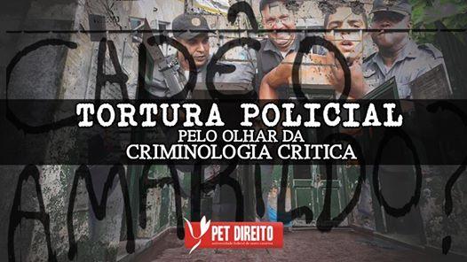 Palestra: Tortura Policial pelo Olhar da Criminologia Crítica