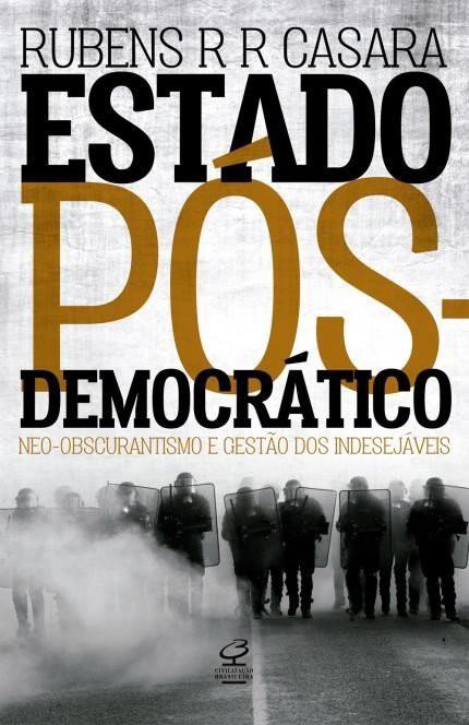 """Livro explica como neoliberalismo estrutura um """"Estado Pós-Democrático"""""""
