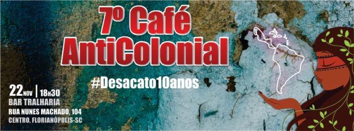 Portal Desacato comemora 10 anos com 7º Café AntiColonial no Tralharia