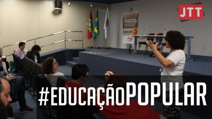 No JTT: Os novos rumos para Educação Popular no Brasil