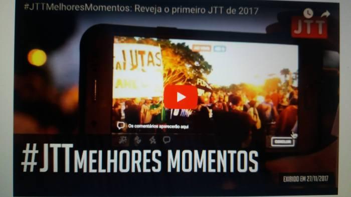 #JTTMelhoresMomentos: Reveja o primeiro JTT de 2017