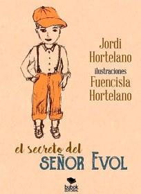 El secreto del señor Evol Jordi Hortelano