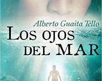 LOS OJOS DEL MAR de Alberto Guaita Tello