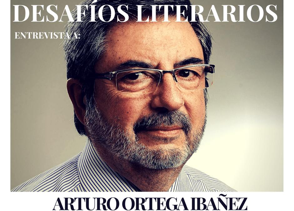 Entrevista a ARTURO ORTEGA IBAÑEZ