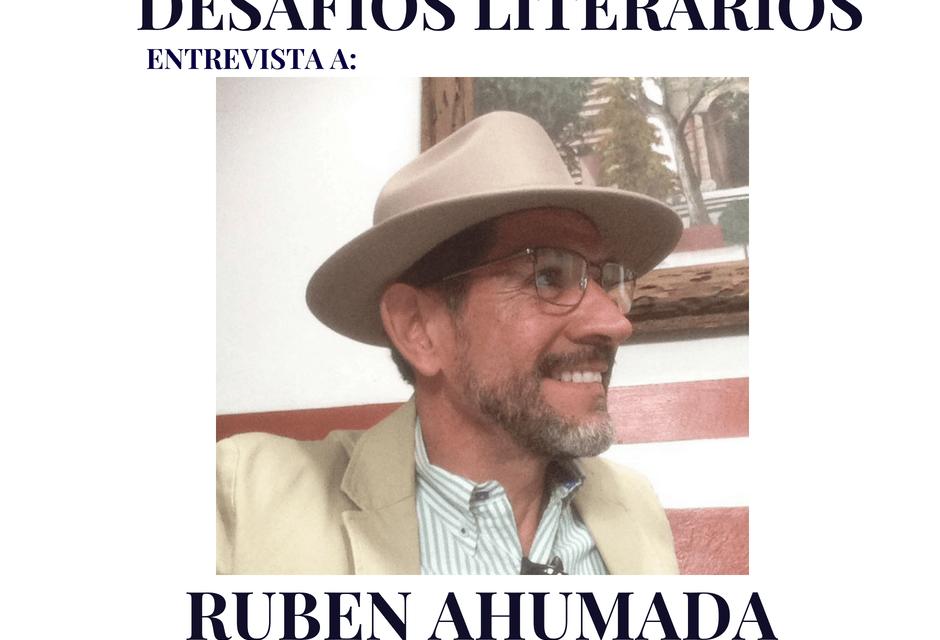 Entrevistamos a Rubén Ahumada