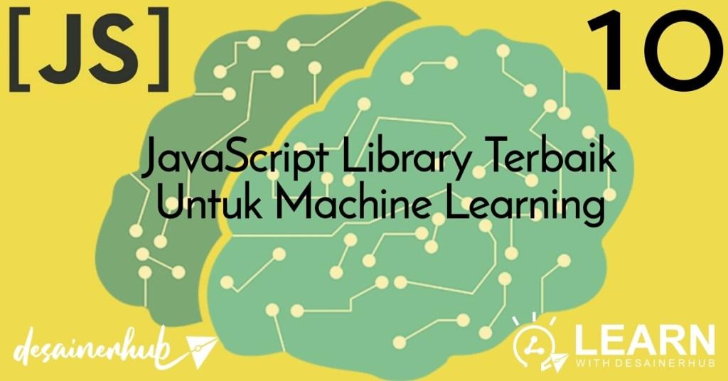 10 JavaScript Library Terbaik Untuk Machine Learning Desainerhub