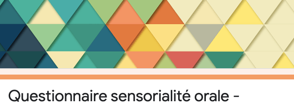 questionnaire sensorialité intra orale