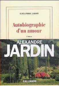 autobiographie d'un amour Alexandre jardin