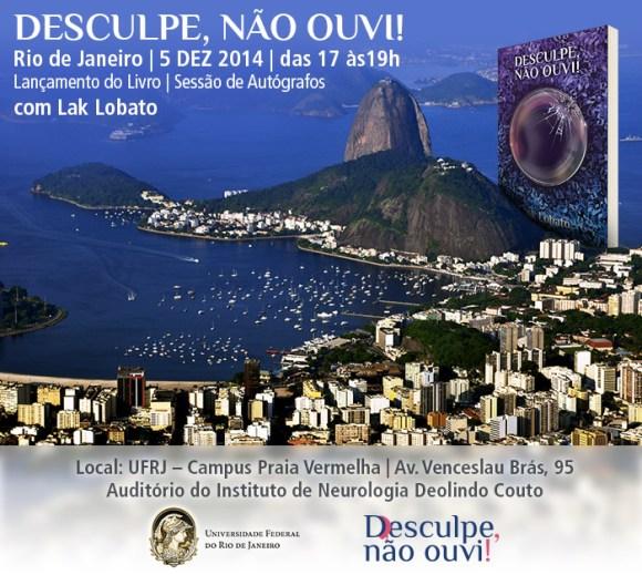 """Convite do Lançamento Carioca do livro """"Desculpe, não ouvi!"""".  Das 17h às 19h"""