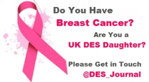 CALLING ALL DES Daughters in the UK for BBC Channel4 Opportunity about Breast Cancer Victims