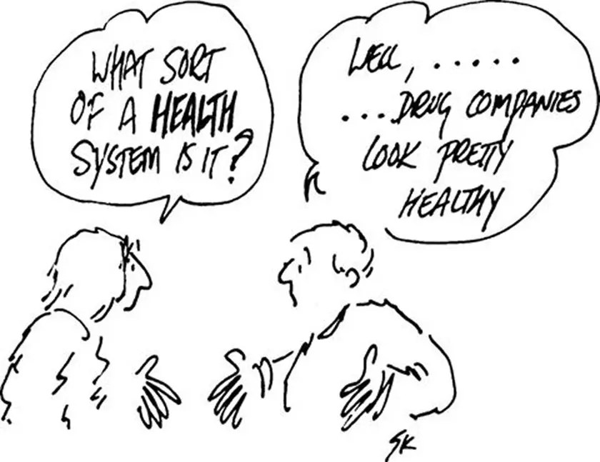 Our health care, health system and the pharmaceutical industry