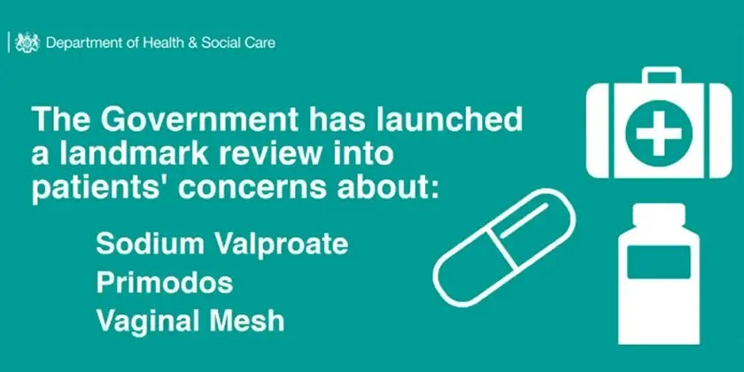 UK Government announces a Review into Primodos, Sodium Valproate, Vaginal Mesh