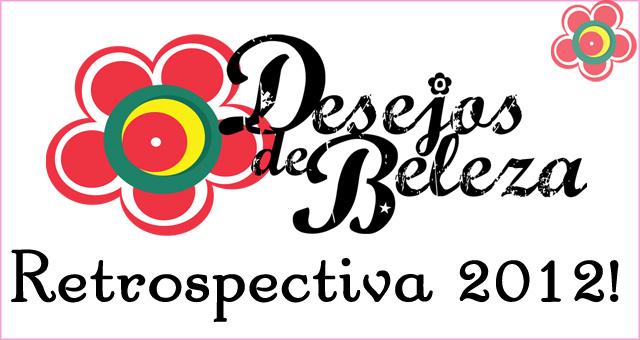 desejos de beleza - retrospectiva 2012