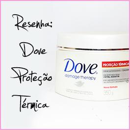Testei: Creme de Tratamento Dove Proteção Térmica