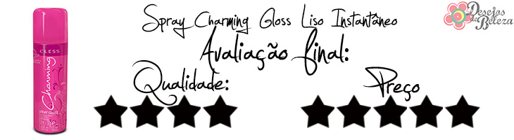 charming gloss liso instantâneo avaliação final
