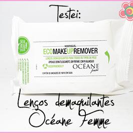 Testei: Lenços Demaquilantes Eco Makeup Remover Océane Femme