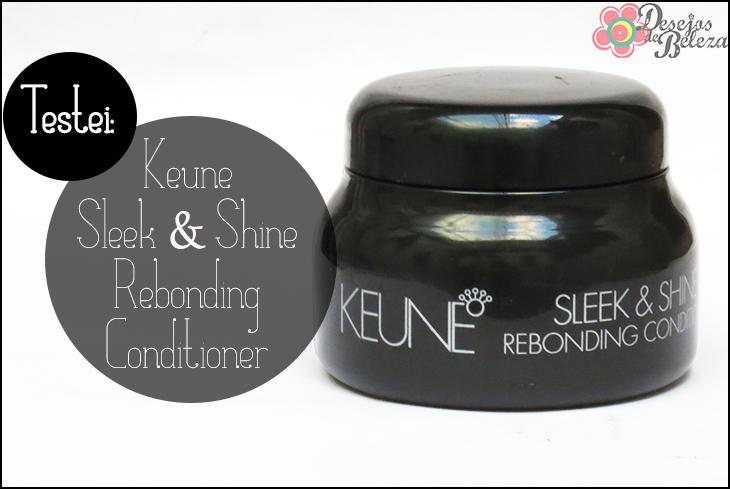 Testei: Keune Sleek and Shine