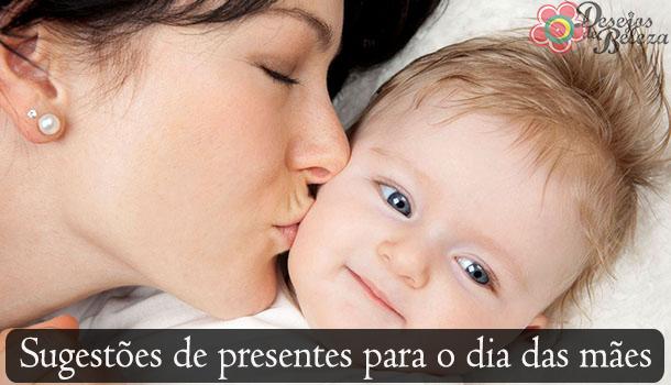 Sugestões de presentes para o dia das mães!