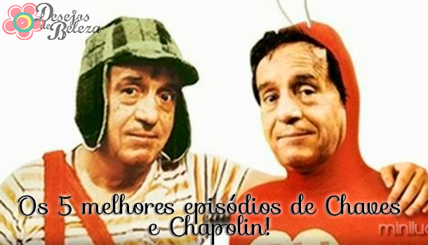 Os 5 melhores episódios de Chaves e Chapolin!