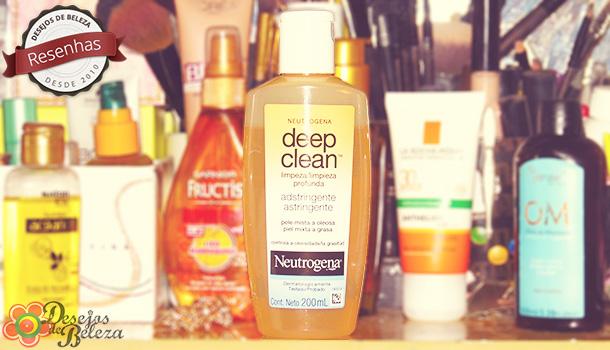 Testei: Adstringente Neutrogena Deep Clean