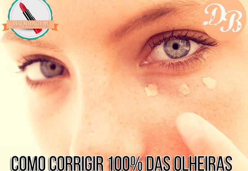 Como corrigir 100% das olheiras