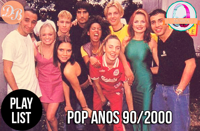 Playlist: Pop Anos 90/2000